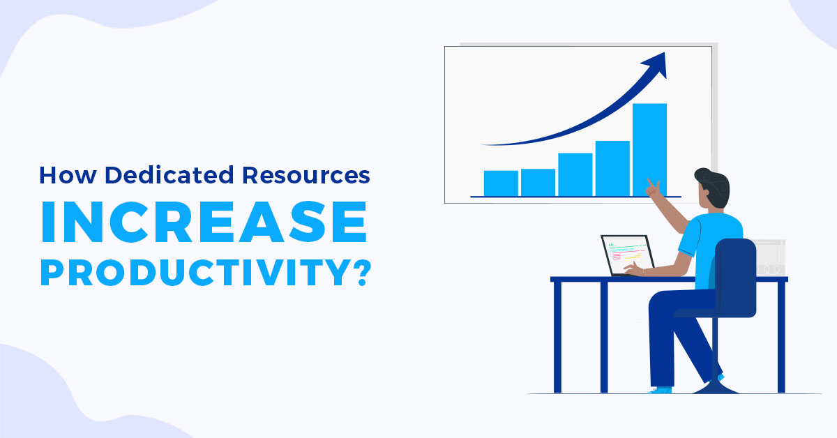 How Dedicated Resources Can 5X Your Productivity?