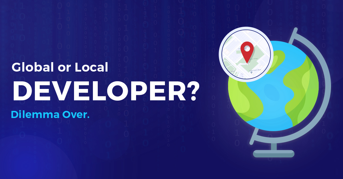 Global Talent Vs. Local Developer